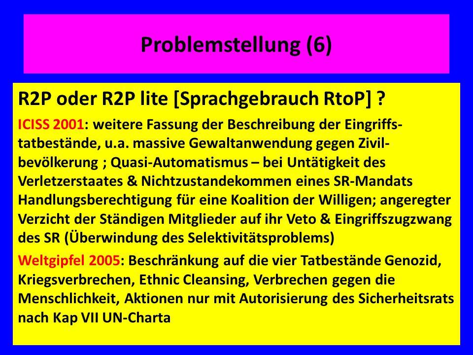 Problemstellung (6) R2P oder R2P lite [Sprachgebrauch RtoP]